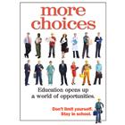 Image of More Choices Stay in School Poster