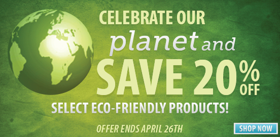 Celebrate Earth Day with Earth day Sale!  Some Exclusions apply.  Offer Ends April 26th 2015