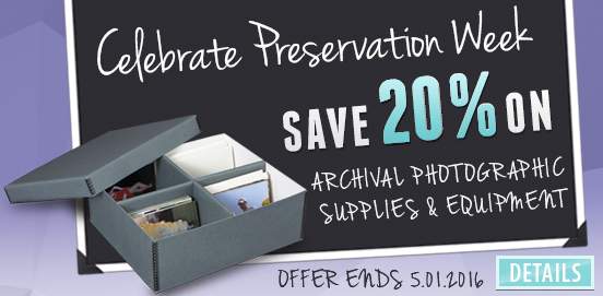 Save 20% OFF Select Archival Products!   Offer Ends 05/01/2016