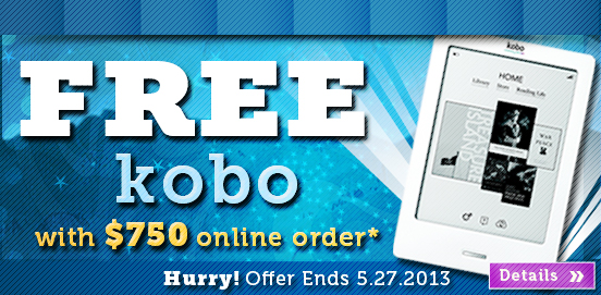 Spend $750 or MORE & Receive a Free KOBO!
